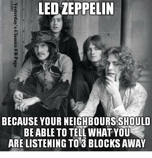 led-zeppelin-because-yourneighbours-should-be-able-to-tell-what-5102161