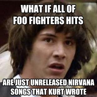 Tuesday S Memes Foo Fighters 2loud2oldmusic