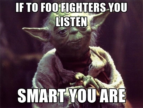if-to-foo-fighters-you-listen-smart-you-are