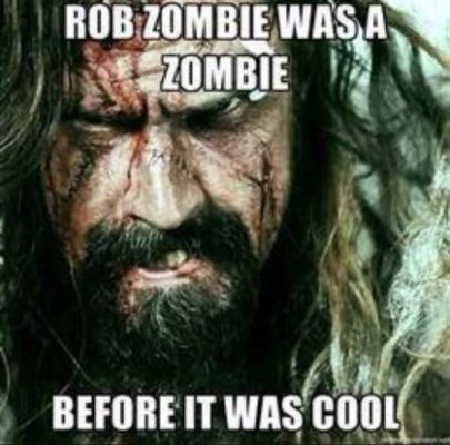 Rob-zombie-was-a-zombie-before-Zombie-Meme