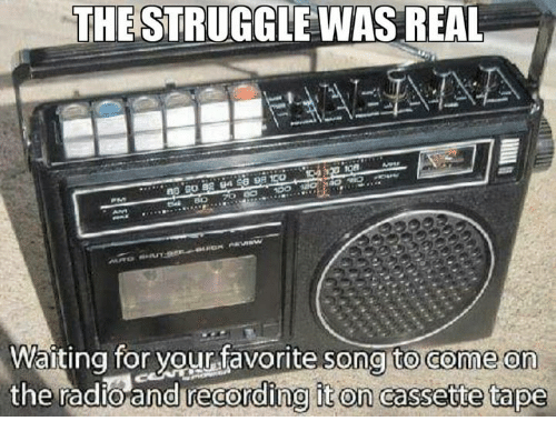 the-struggle-was-real-waiting-for-your-favorite-song-to-8039162