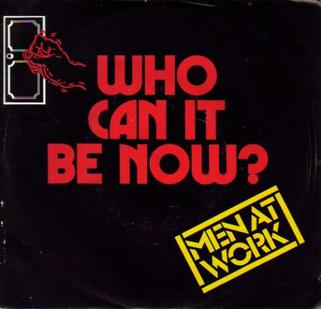 Men_at_work-Who_Can_It_Be_Now_(Australia)
