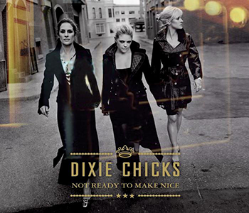 Dixie_Chicks_-_Not_Ready_to_Make_Nice.png