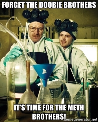 forget-the-doobie-brothers-its-time-for-the-meth-brothers
