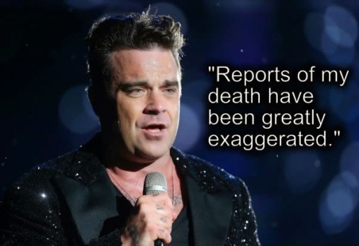 Robbie+Williams - Reports of my death have been greatly exaggerated