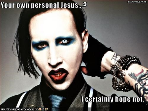 your-own-personal-jesus-i-certainly-hope-not