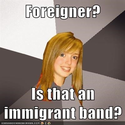 foreigner-is-that-an-immigrant-band